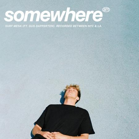 Surf Mesa - feat. Gus Dapperton - Somewhere